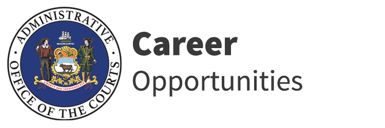 Career Opportunities - Delaware Courts - State of Delaware